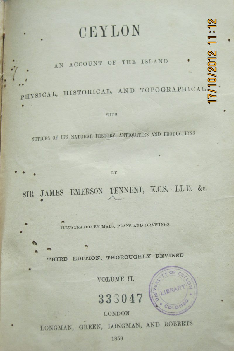 Ceylon – An account of the Island Physical Historical & Topographical with Notices of its Natural