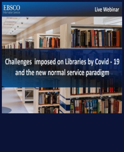 Challenges imposed on Libraries by COVID-19 and the new normal service paradigm by Dr. Mrs. Pradeepa Wijetunge